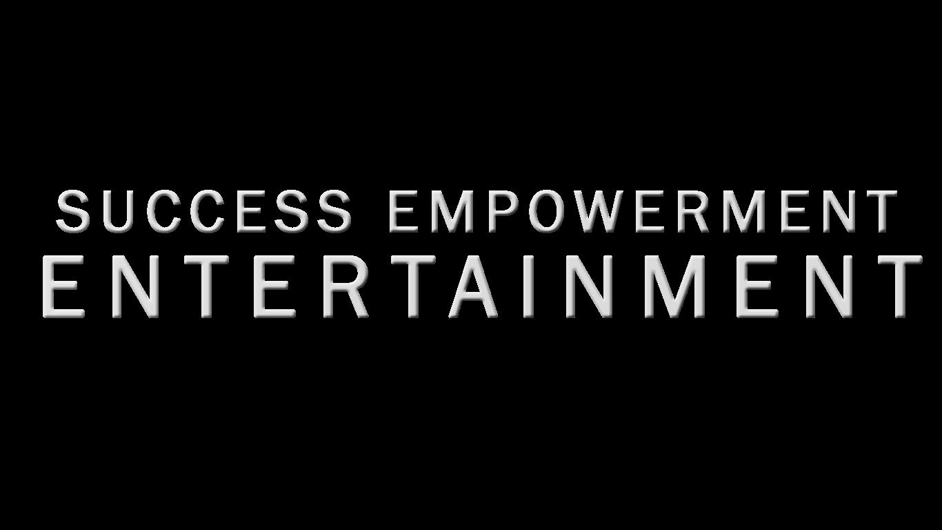Success Empowerment Entertainment